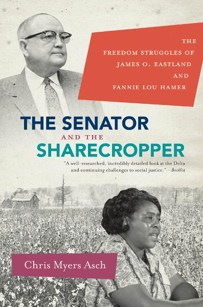 The Senator and the Sharecropper By: Chris Myers Asch
