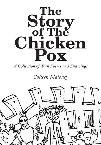 The Story of The Chicken Pox By: Colleen Maloney