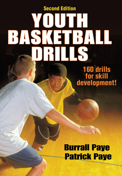 Youth Basketball Drills By: Burrall Paye,Patrick Paye