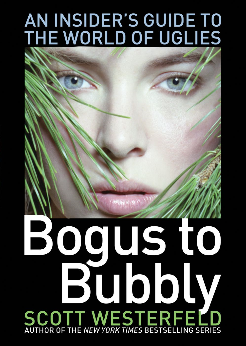 Bogus to Bubbly By: Scott Westerfeld,Craig Phillips