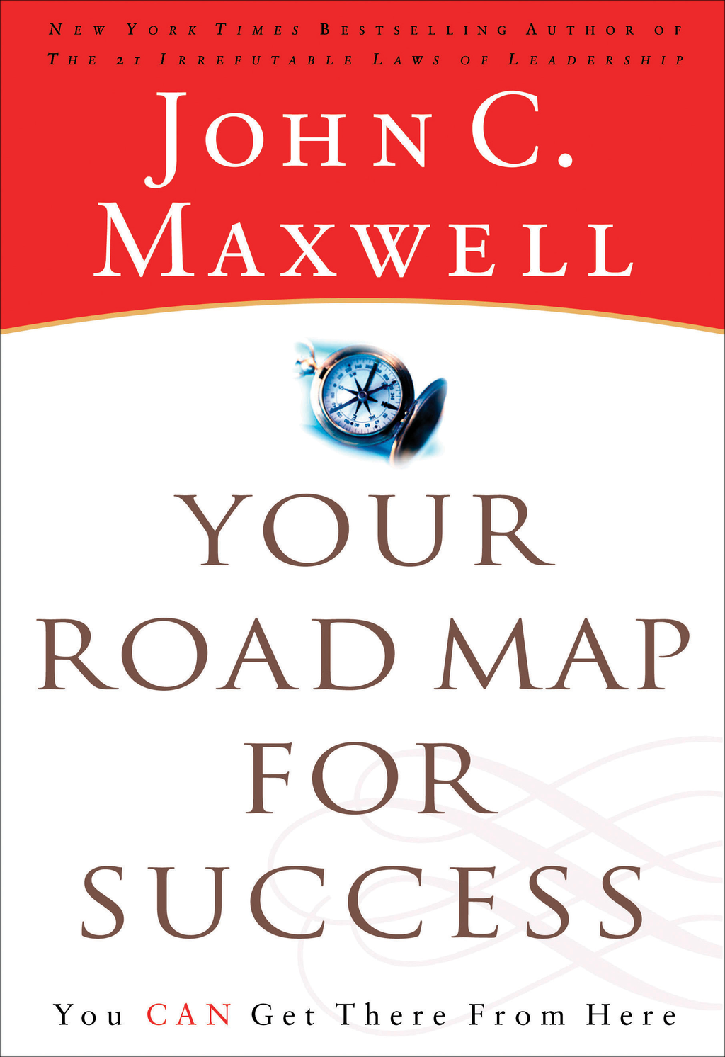 Your Road Map For Success By: John Maxwell