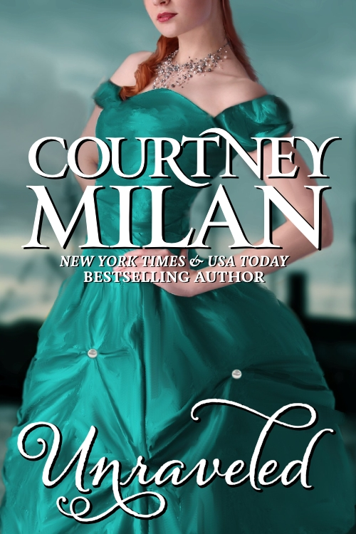 Unraveled By: Courtney Milan