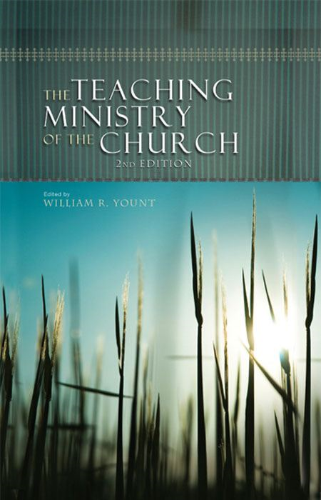 The Teaching Ministry of the Church: Second Edition By: William Yount