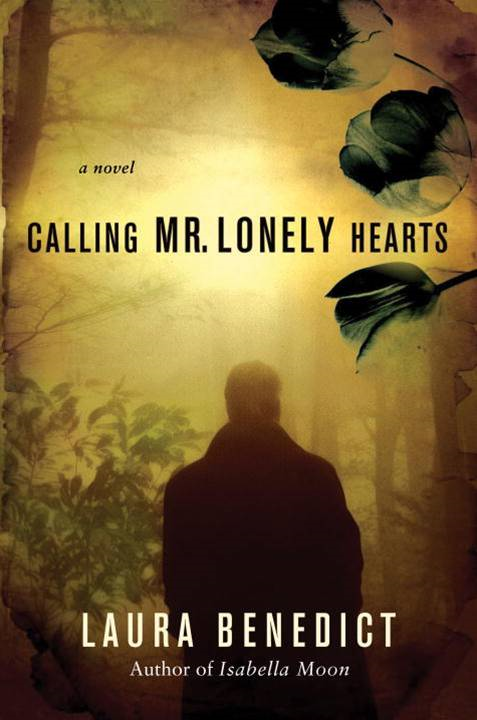 Calling Mr. Lonely Hearts By: Laura Benedict
