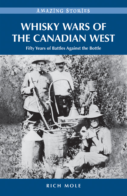 Whisky Wars of the Canadian West By: Rich Mole