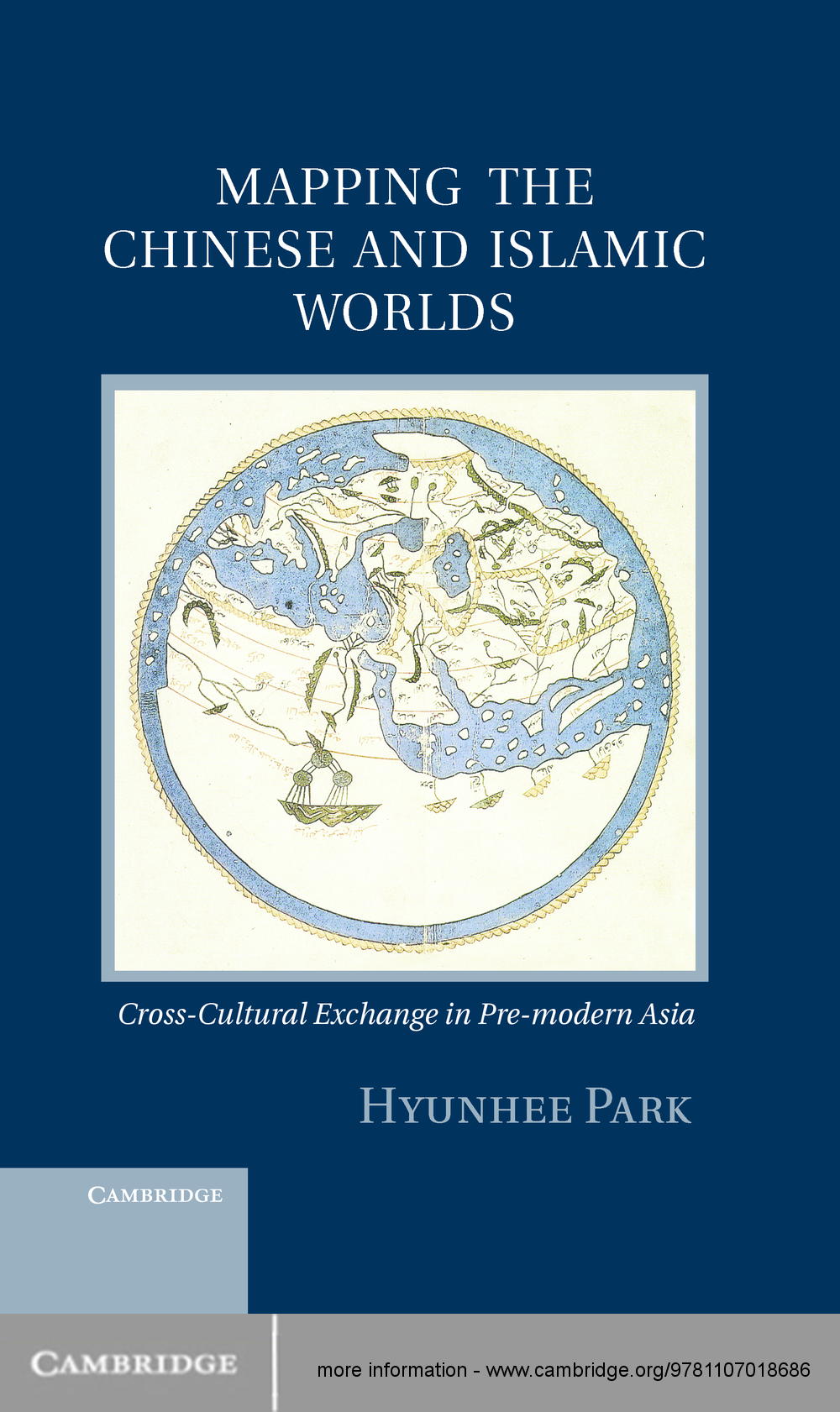 Mapping the Chinese and Islamic Worlds Cross-Cultural Exchange in Pre-Modern Asia