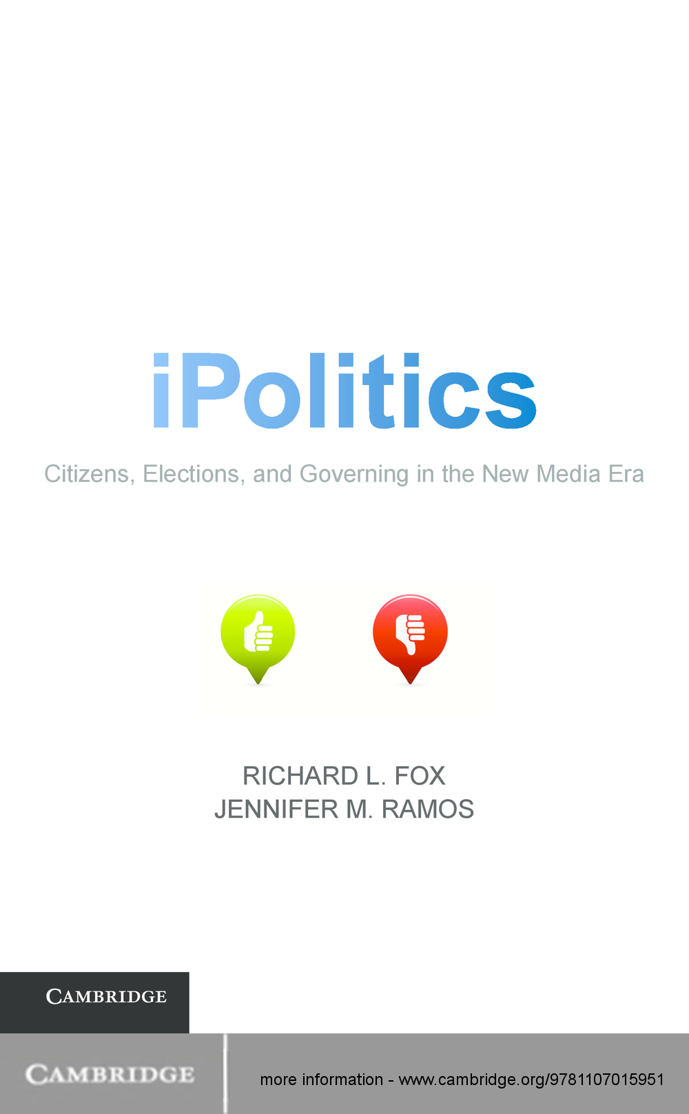 iPolitics Citizens,  Elections,  and Governing in the New Media Era