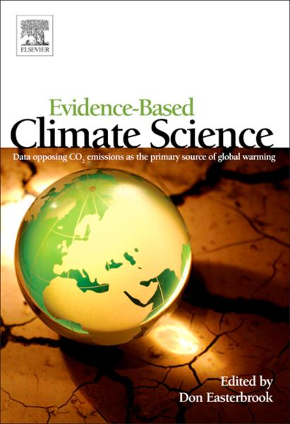 Evidence-Based Climate Science Data opposing CO2 emissions as the primary source of global warming