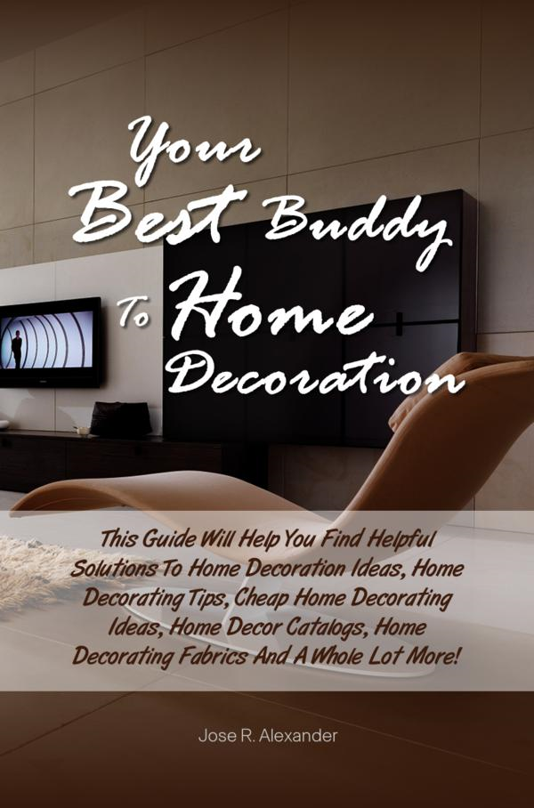 Your Best Buddy To  Home Decoration