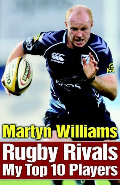 Rugby Rivals My Top 10 Players