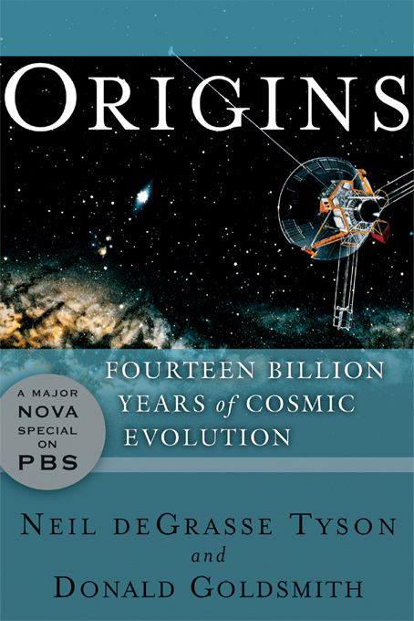 Origins: Fourteen Billion Years of Cosmic Evolution By: Donald Goldsmith,Neil deGrasse Tyson