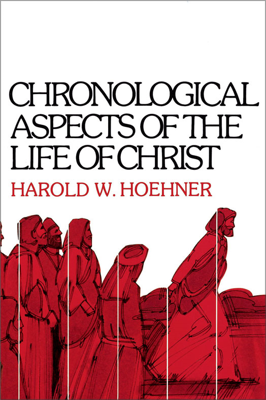 Chronological Aspects of the Life of Christ By: Harold W. Hoehner