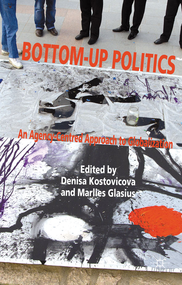 Bottom-Up Politics An Agency-Centred Approach to Globalization