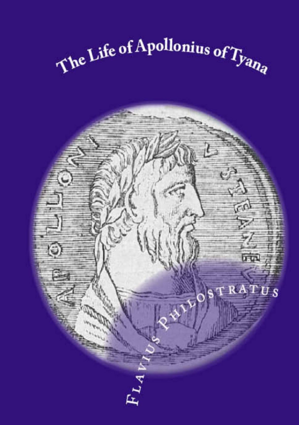 The Life Of Apollonius Of Tyana By: F. C. Conybeare (translatror),Flavius Philostratus