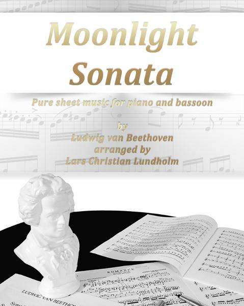 Moonlight Sonata Pure sheet music for piano and bassoon by Ludwig van Beethoven arranged by Lars Christian Lundholm By: Pure Sheet Music