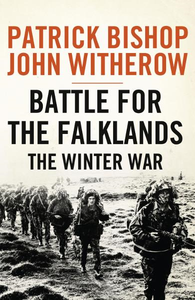 Battle for the Falklands: The Winter War By: John Witherow,Patrick Bishop