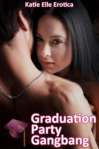 Katie Elle - Graduation Party Gangbang (MMFFF Erotica)