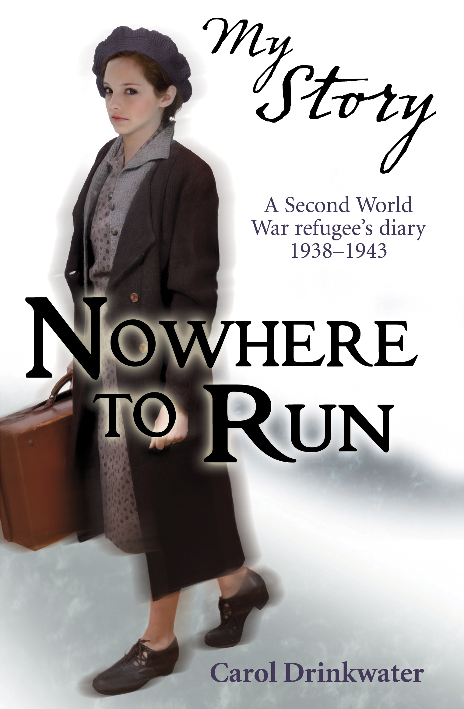 My Story: Nowhere to Run By: Carol Drinkwater