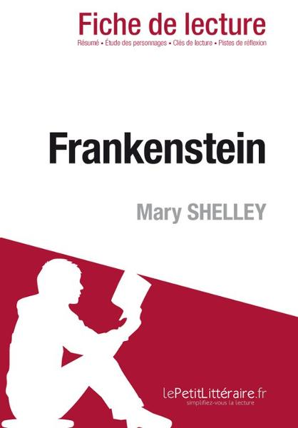 Frankenstein de Mary Shelley (Fiche de lecture) By: Claire  Cornillon