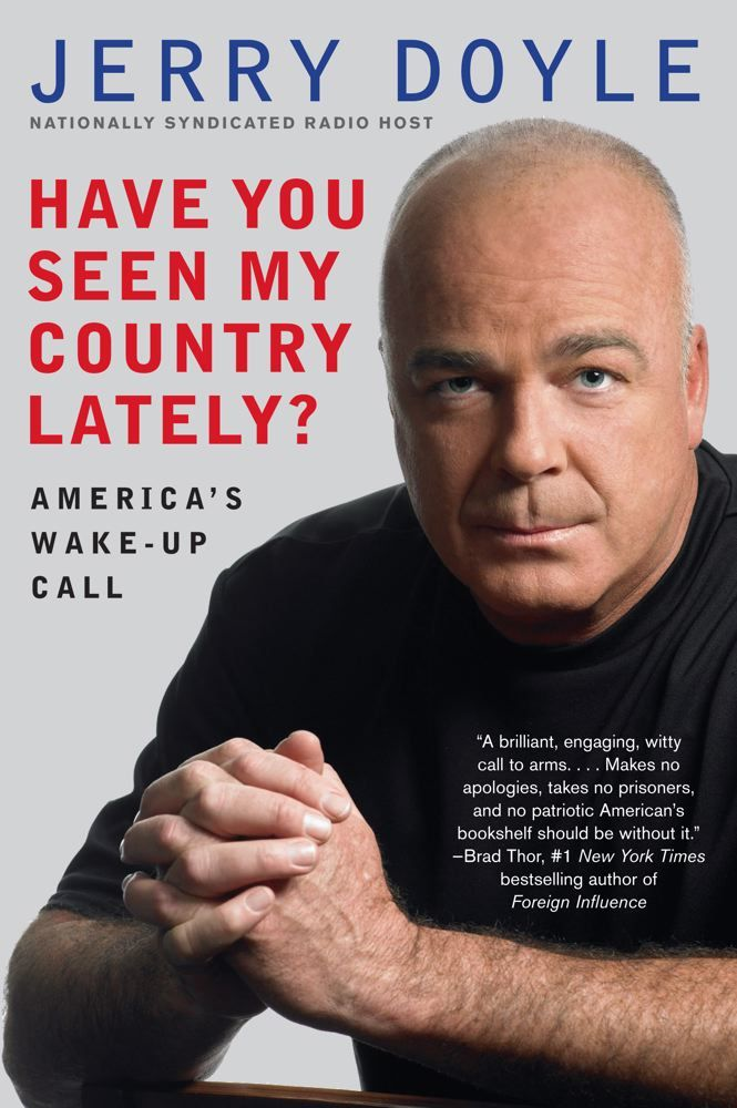Have You Seen My Country Lately? By: Jerry Doyle