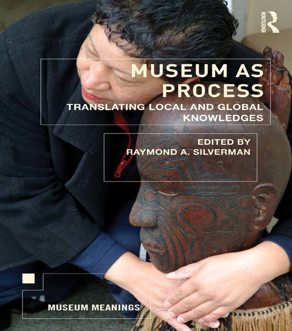 Museum as Process Translating Local and Global Knowledges