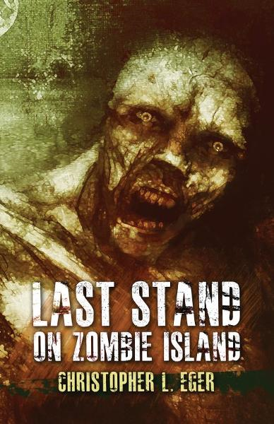 Last Stand on Zombie Island By: Christopher Eger