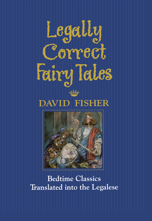 Legally Correct Fairy Tales By: David Fisher