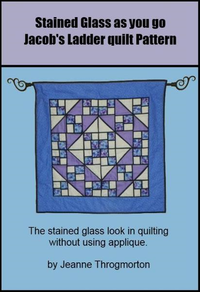 Stained Glass Jacob's Ladder Quilt Pattern By: Jeanne Throgmorton