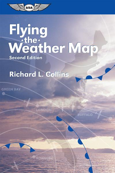 Flying the Weather Map By: Richard L. Collins