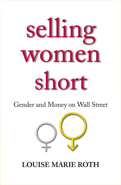 Selling Women Short By: Louise Marie Roth