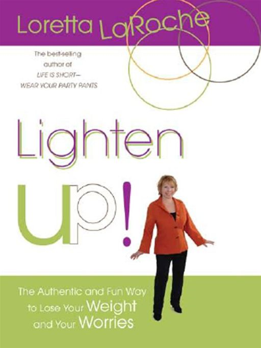 Lighten Up! By: Loretta LaRoche