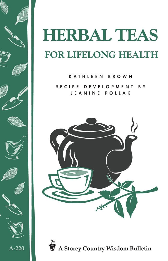 Herbal Teas for Lifelong Health By: Jeanine Pollak,Kathleen Brown