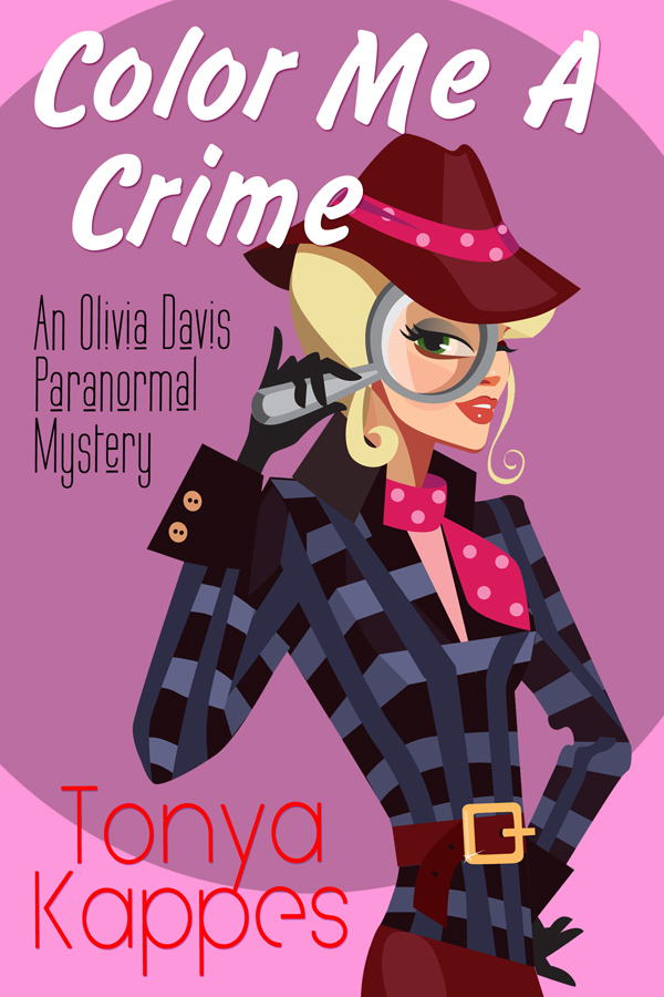 Color Me A Crime By: Tonya Kappes