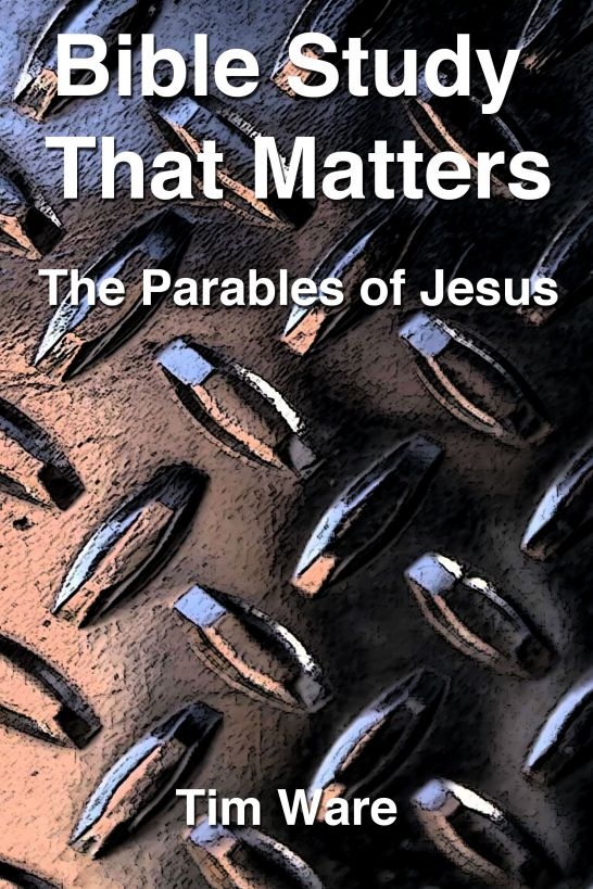 The Parables of Jesus By: Tim Ware