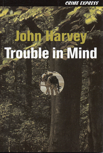 Trouble in Mind By: John Harvey