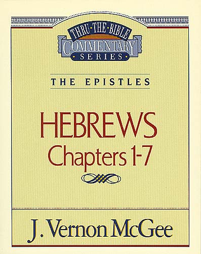 Thru the Bible Vol. 51: The Epistles (Hebrews 1-7)