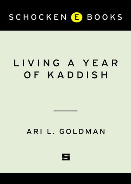 Living a Year of Kaddish By: Ari Goldman