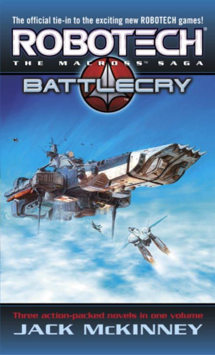 Robotech: The Macross Saga: Battle Cry By: Jack McKinney