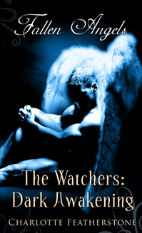 The Watchers: Dark Awakening By: Charlotte Featherstone