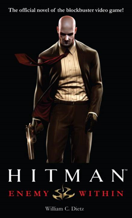Hitman: Enemy Within By: William C. Dietz