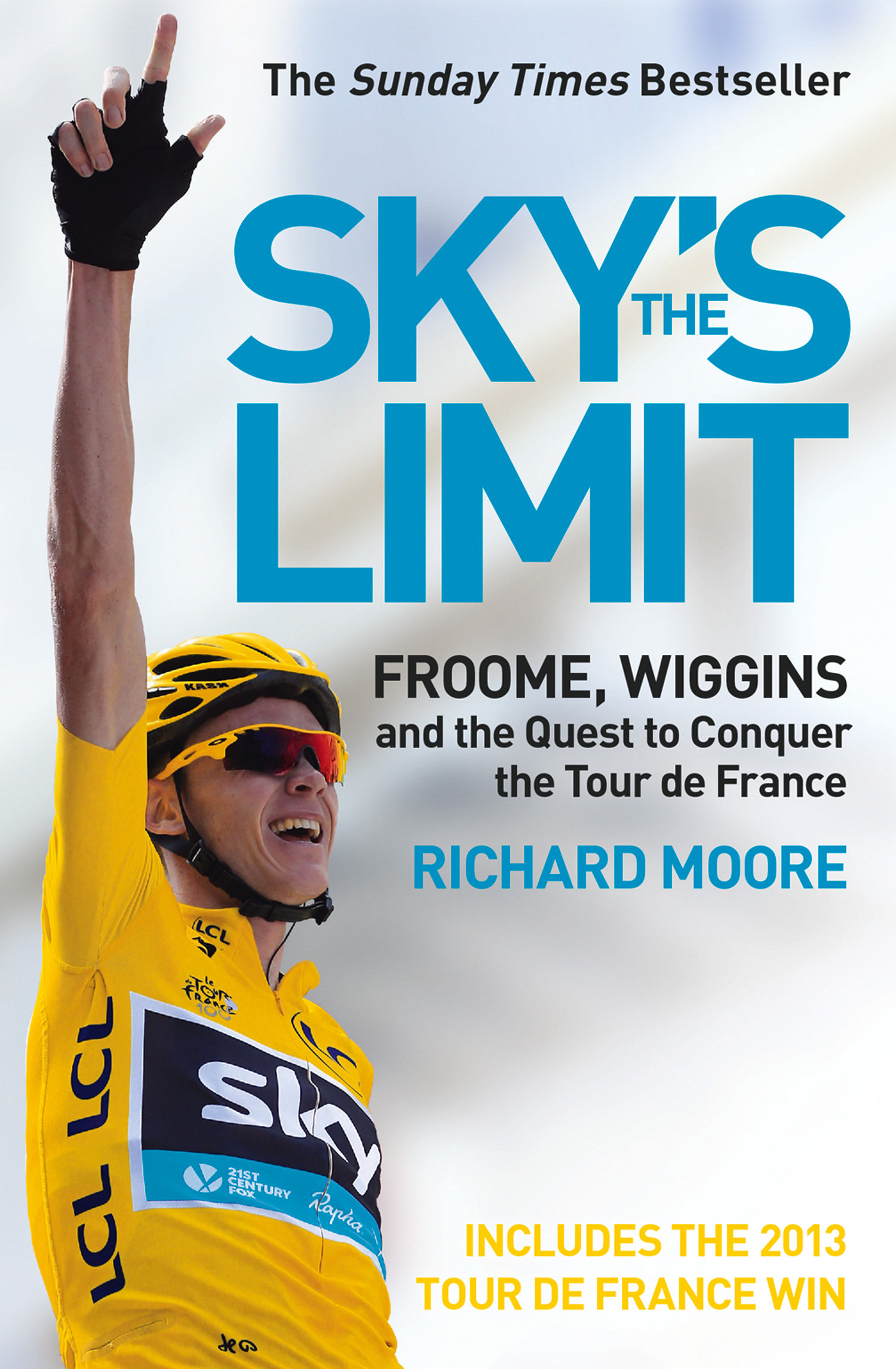 Sky?s the Limit: Wiggins and Cavendish: The Quest to Conquer the Tour de France