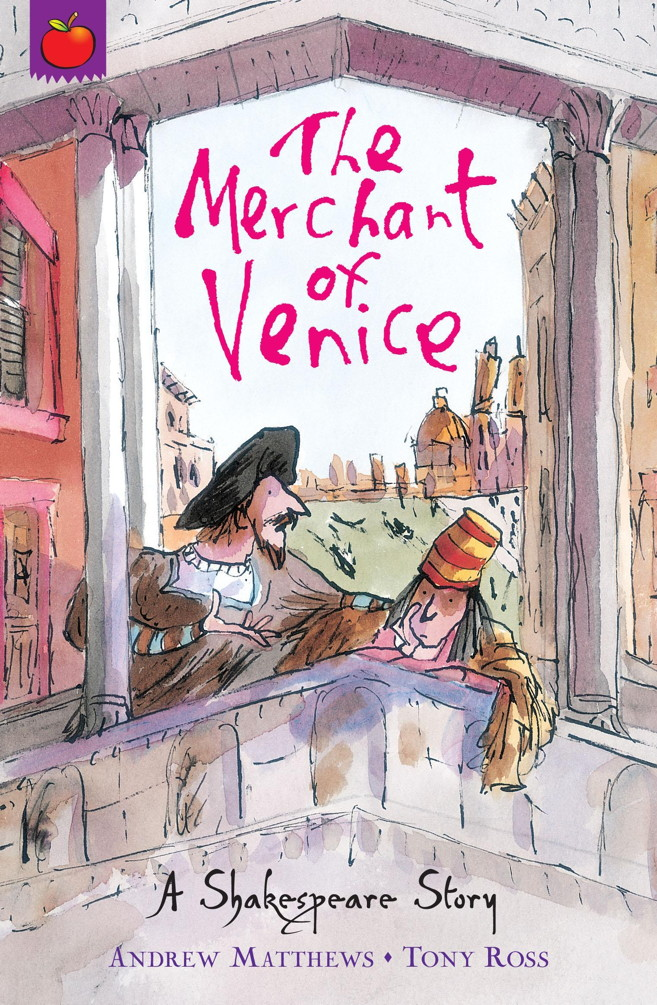 Shakespeare Shorts: The Merchant of Venice By: Andrew Matthews,Tony Ross