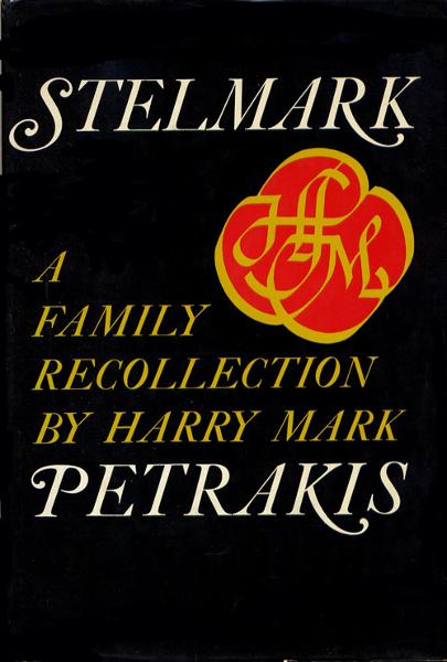 Stelmark: A Family Recollection By: Harry Mark Petrakis