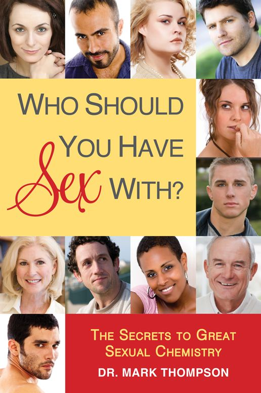 Who Should You Have Sex With?: The Secrets To Great Sexual Chemistry