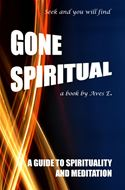 online magazine -  Gone Spiritual: A Guide to Spirituality and Meditation