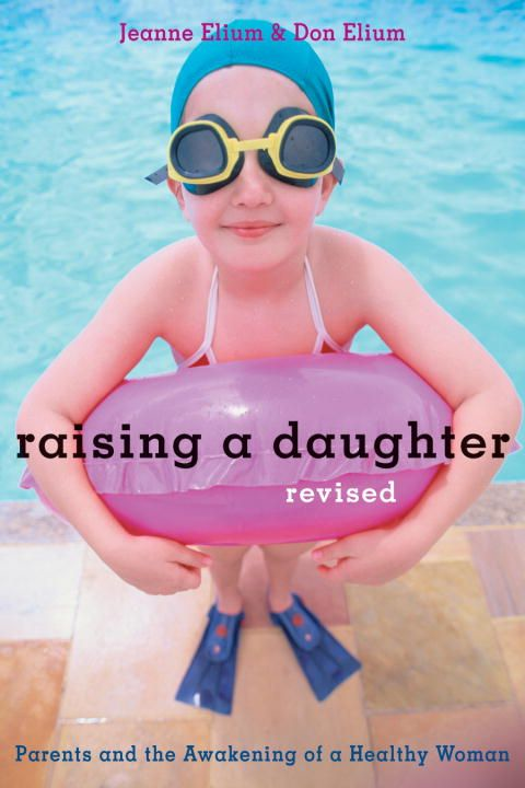 Raising a Daughter By: Don Elium,Jeanne Elium