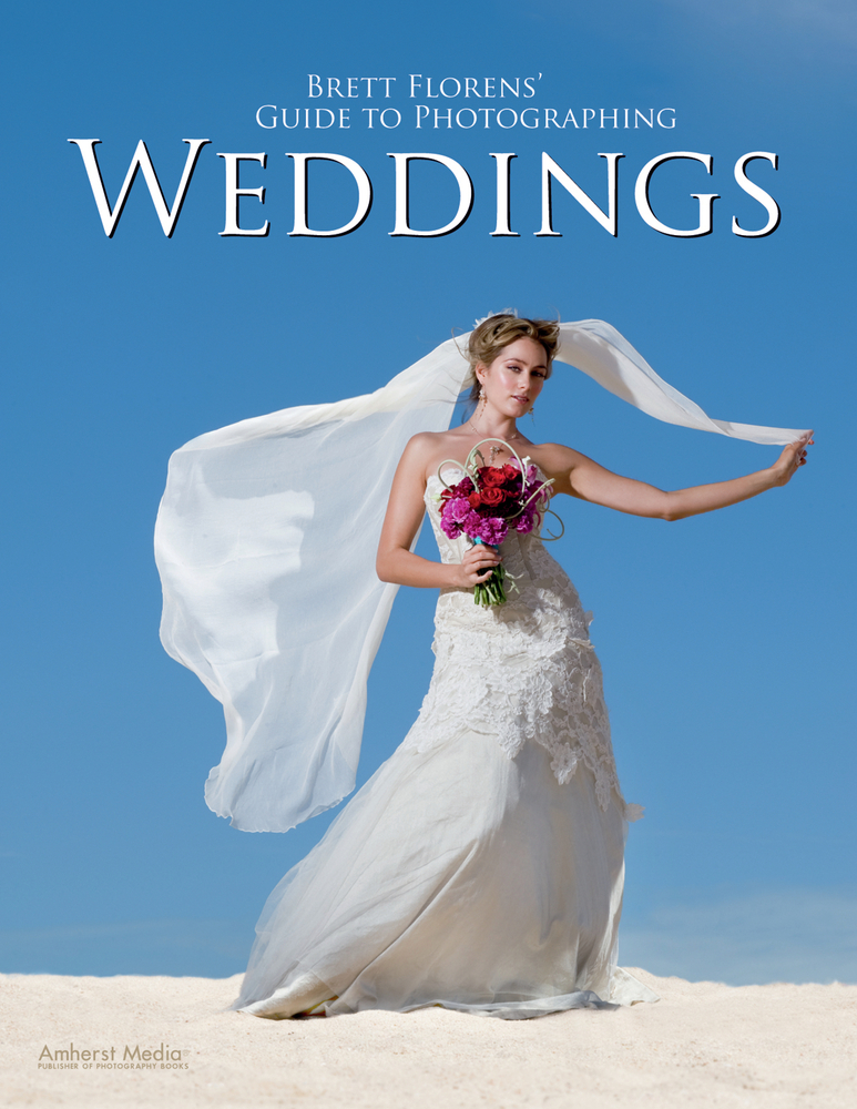 Brett Florens' Guide to Photographing Weddings By: Brett Florens