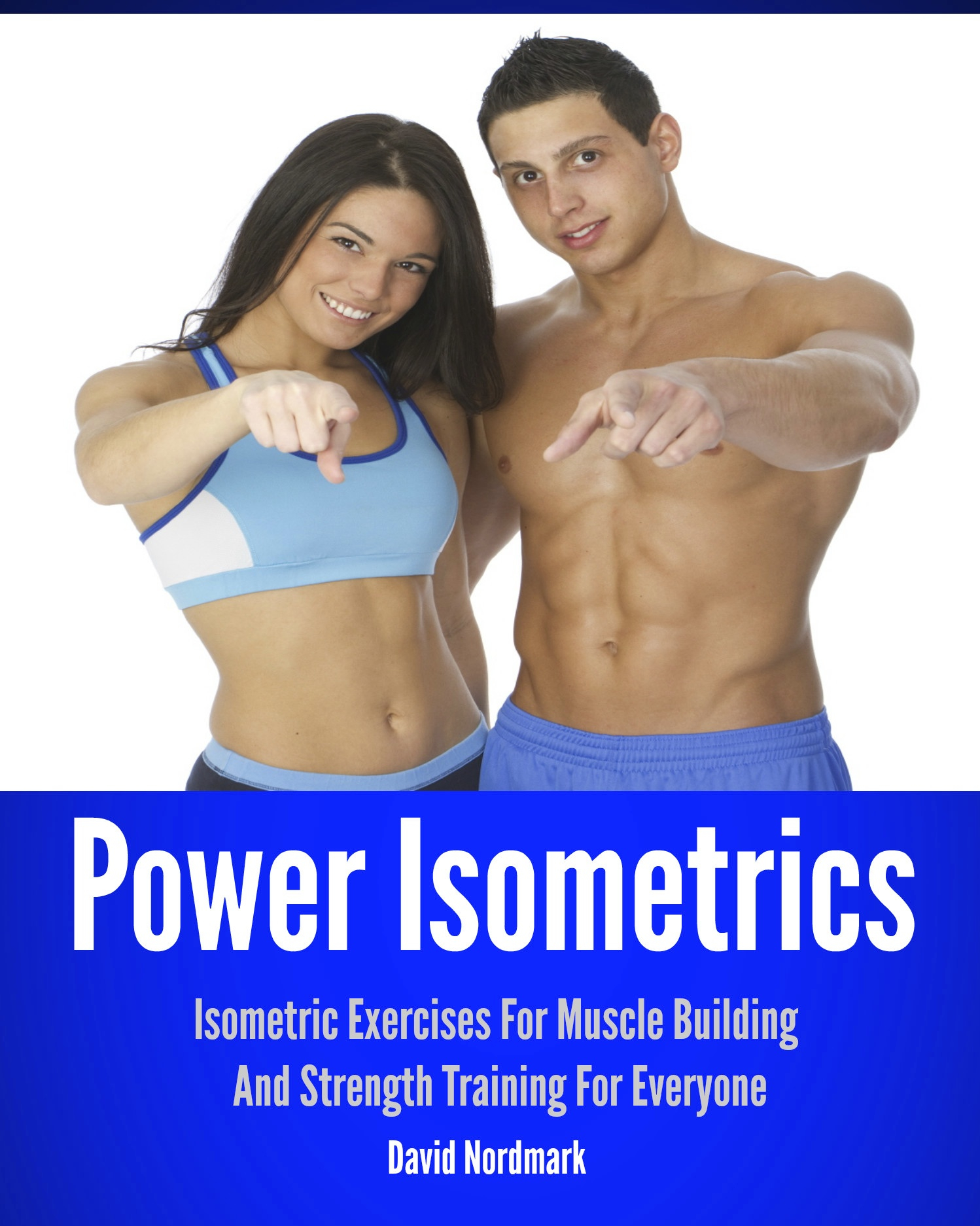 Power Isometrics By: David Nordmark