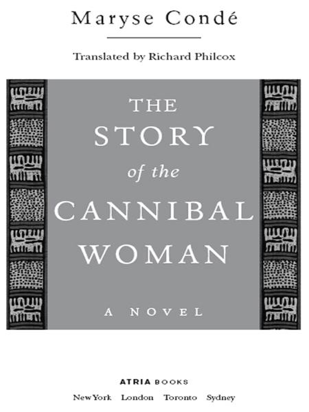 The Story of the Cannibal Woman By: Maryse Conde