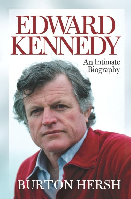 Edward Kennedy By: Burton Hersh